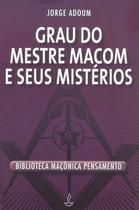 Livro - Grau do Mestre Macom e Seus Mistérios -
