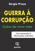 Livro - Guerra à corrupção - Lições da Lava Jato - Com entrevistas e informações exclusivas