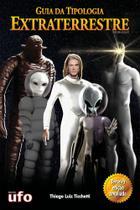 Livro Guia da Tipologia Extraterrestre 3 edição - UFO