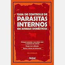Livro - Guia de Controle Parasitas Internos em Animais - Nobel