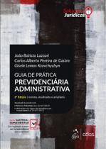 Livro - Guia de Prática Previdenciária Administrativa -