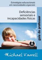Livro - Guia do Professor: Deficiências Sensoriais e Incapacidades Físicas -