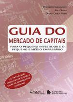 Livro - Guia dos mercados capitais - Para o pequeno investidor o pequeno e médio empresário -