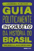 Livro - Guia politicamente incorreto da história do Brasil -