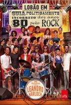 Livro - Guia politicamente incorreto dos anos 80 pelo rock -