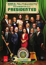 Livro - Guia politicamente incorreto dos presidentes da República -