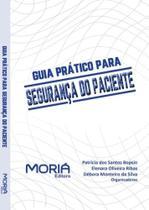 Livro - Guia Prático para Segurança do Paciente - Moria -