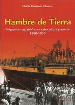 Livro - Hambre Tierra - Imigrantes espanhóis na cafeicultura paulista 1880-1930 -