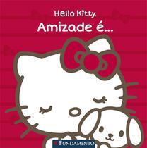 Livro - Hello Kitty - Amizade É... -
