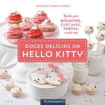Livro - Hello Kitty - Doces Delícias Da Hello Kitty - Livro De Receitas -