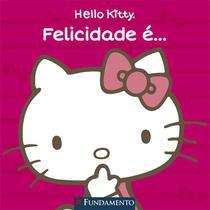Livro - Hello Kitty - Felicidade É... -