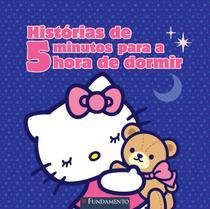 Livro - Hello Kitty - Histórias De 5 Minutos Para A Hora De Dormir -