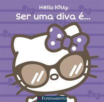 Livro - Hello Kitty - Ser Uma Diva É... -