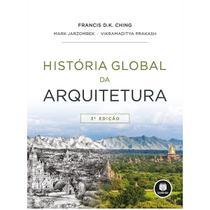 Livro - História Global de Arquitetura - Ching - Bookman