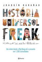 Livro - História universal freak - Um relato desde o Big Bang até o presente em 1.300 curiosidades