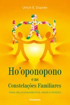 Livro - Ho'oponopono E As Constelações Familiares -