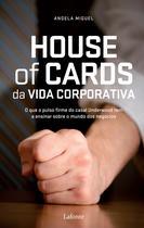 Livro - House Of Cards da Vida corporativa -
