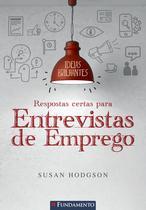 Livro - Ideias Brilhantes - Respostas Certas Para Entrevistas De Emprego -