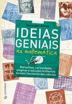 Livro - Ideias geniais na matemática - Maravilhas, curiosidade, enigmas e soluções brilhantes da mais fascinante das ciências -