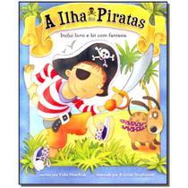 Livro - Ilha Dos Piratas, A - Kit Com Fantasia - Gmt -