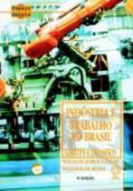Livro - Indústria e trabalho no Brasil -