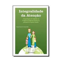 Livro - Integralidade da Atenção - Saito - Martinari -