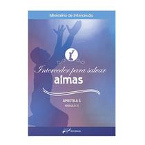 Livro interceder para salvar almas - apostila 1 - módulo 2 - Armazem