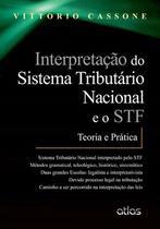 Livro - Interpretação Do Sistema Tributário Nacional E O Stf: Teoria E Prática -