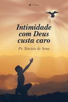 Livro - Intimidade com Deus custa caro - Viseu
