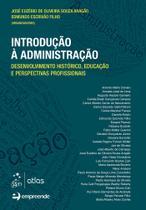 Livro - Introdução à Administração-Desenvolvimento Histórico, Educação e Perspectivas Profissionais -