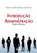 Livro - Introdução À Administração: Teoria E Prática -