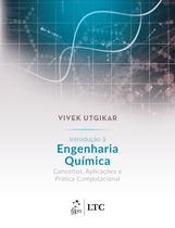 Livro - Introdução à Engenharia Química - Conceitos, Aplicações e Prática Computacional -