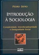 Livro - Introdução À Sociologia: Complexidade, Interdisciplinaridade E Desigualdade Social -