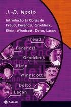Livro - Introdução às obras de Freud, Ferenczi, Groddeck, Klein, Winnicott, Dolto, Lacan -