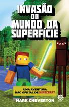 Livro - Invasão do Mundo da Superfície (Vol. 1 Uma aventura não oficial de Minecraft) -