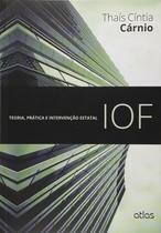 Livro - Iof: Teoria, Prática E Intervenção Estatal -