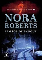 Livro - Irmãos de Sangue  Trilogia A Sina do Sete - Livro 1 - Nora Roberts - Livros