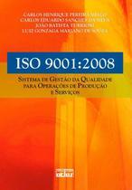 Livro - Iso 9001:2008: Sistema De Gestão Da Qualidade Para Operações De Produção E Serviços -