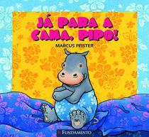 Livro - Já Para A Cama, Pipo! -