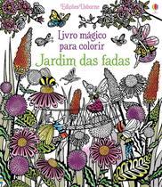 Livro - Jardim das fadas : Livro mágico para colorir -