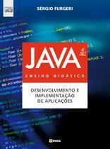 Livro - Java : Ensino didático - Desenvolvimento e implementação de aplicações : Compatível com versão 9 e Jshell com Netbeans