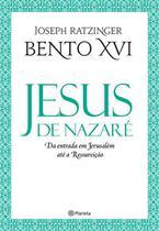 Livro jesus de nazaré - da entrada em jerusalém até a ressurreição - joseph ratzinger bento xvi - Armazem