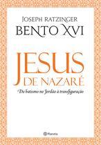 Livro - Jesus de Nazaré - Do batismo no Jordão à transfigu -