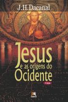 Livro - Jesus e as origens do ocidente -
