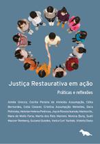 Livro - Justiça restaurativa em ação - Práticas e reflexões