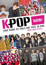 Livro - K-Pop Now! - Tudo sobre os ídolos que você já ama -