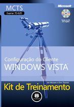 Livro - Kit de Treinamento MCTS (Exame 70-620) - Configuração do Cliente Windows Vista