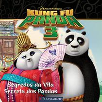 Livro - Kung Fu Panda 3 - Segredos Da Vila Secreta Dos Pandas (Dreamworks) -