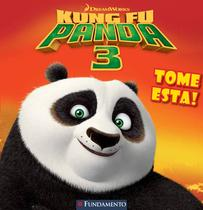 Livro - Kung Fu Panda 3 - Tome Esta! (Dreamworks) -