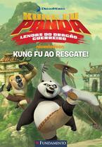 Livro - Kung Fu Panda - Kung Fu Ao Resgate (Dreamworks) -